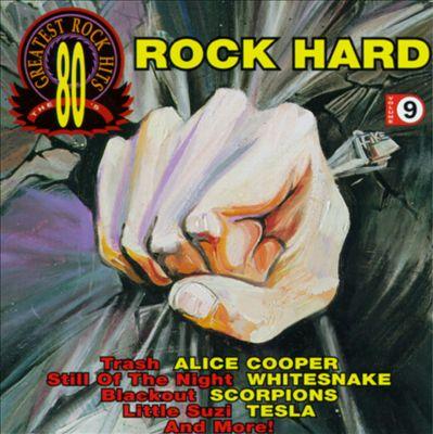 80's Greatest Rock Hits, Vol. 9: Hard Rock