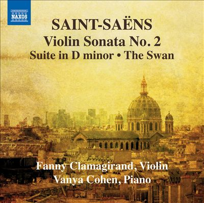 Saint-Saëns: Violin Sonata No. 2; Suite in D minor; The Swan