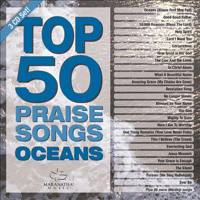 Top 50 Praise Songs: Oceans