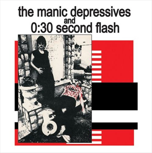 Manic Depressives/0:30 Second Flash