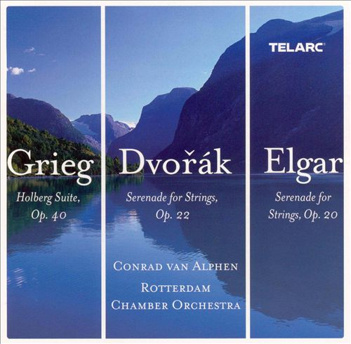 Grieg: Holberg Suite; Dvorák: Serenade for Strings; Elgar: Serenade for Strings