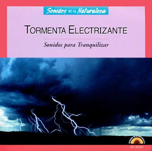 Tormenta Electrizante: Sonidos Para Tranquilizar