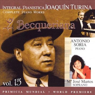 Joaquín Turina Complete Piano Works, Vol. 15: Becqueriana