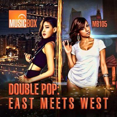 Double Pop: East Meets West