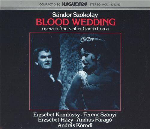 Sándor Szokolay: Blood Wedding