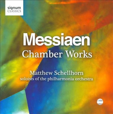 Messiaen: Chamber Works