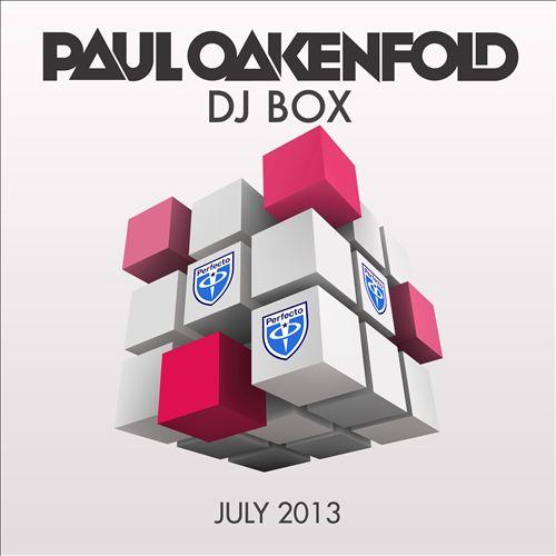 Paul Oakenfold DJ Box: July 2013