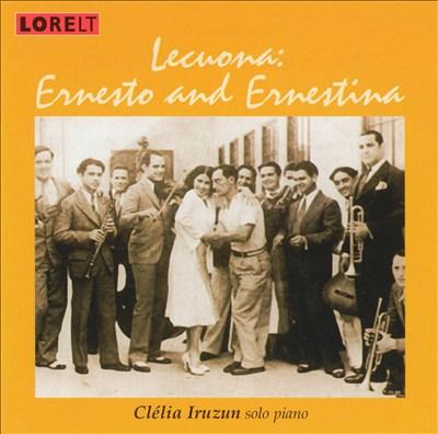 Lecuona: Ernesto and Ernestina