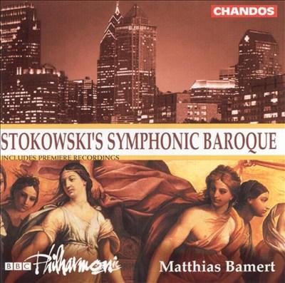 Stokowski's Symphonic Baroque