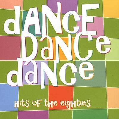 Dance Dance Dance: Hits of the Eighties