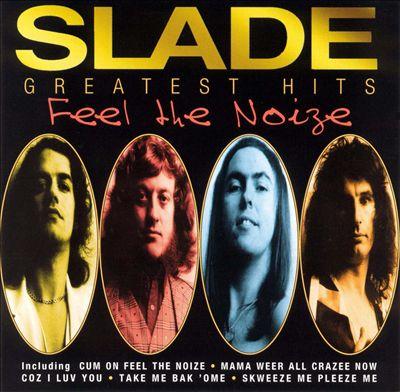 Feel the Noize: Slade Greatest Hits