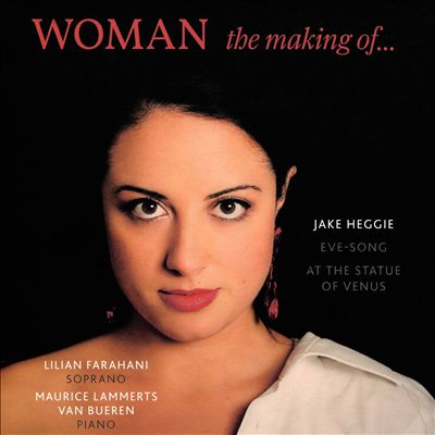 Woman: The Making of … - Jake Heggie