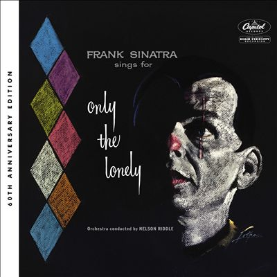 Only the Lonely [60th Anniversary Deluxe Edition]