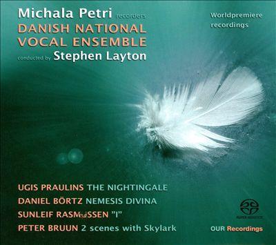 Ugis Praulins: The Nightingale; Daniel Börtz: Nemesis Divina; Etc.