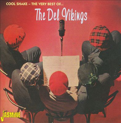Cool Shake: The Very Best of The Del Vikings