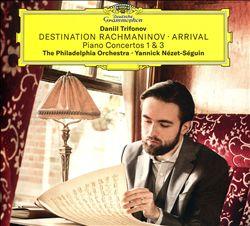 Destination Rachmaninov: Arrival - Piano Concertos Nos. 1 & 3