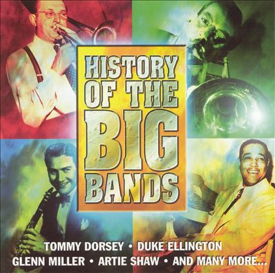 History of the Big Bands [Legacy]