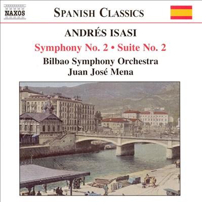 Andrés Isasi: Symphony No. 2; Suite No. 2