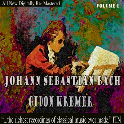 Gidon Kremer Plays Bach, Vol. 1