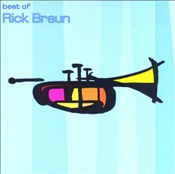 The Best of Rick Braun