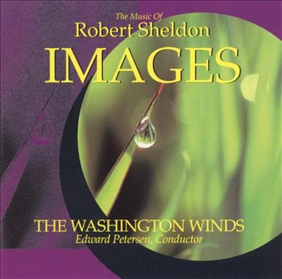 Images: The Music of Robert Sheldon
