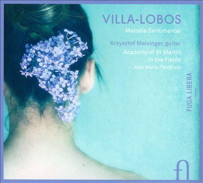 Villa-Lobos: Melodia Sentimental