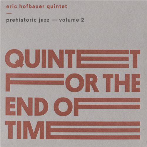 Prehistoric Jazz, Vol. 2: Quatuor Pour La Fin Du Temps