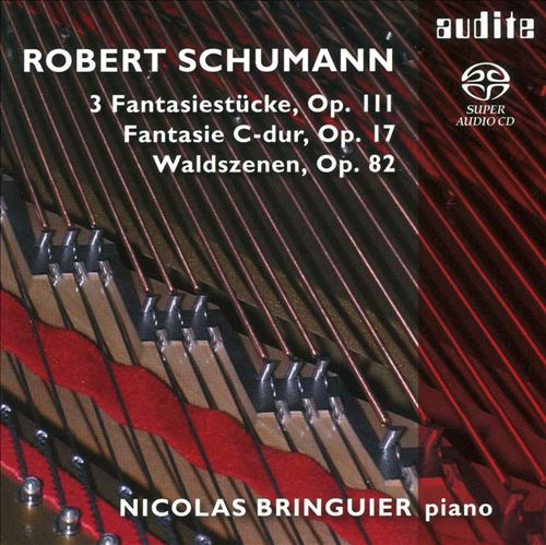 Schumann: 3 Fantasiestücke; Fantasie C-dur; Waldszenen [Hybrid SACD]
