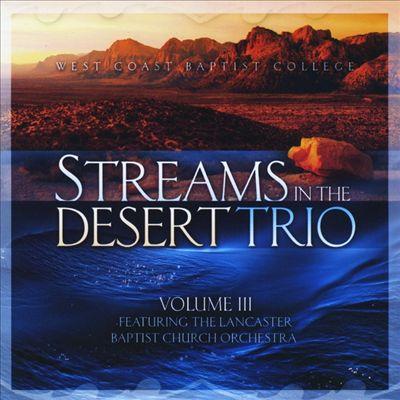 Streams in the Desert Trio, Vol. III