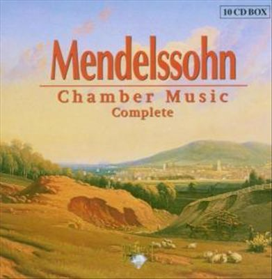 Mendelssohn: Chamber Music (Complete)