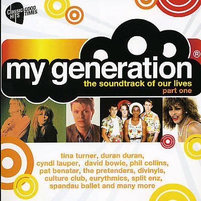 My Generation: The Soundtrack of Our Lives - The Eighties, Vol. 1