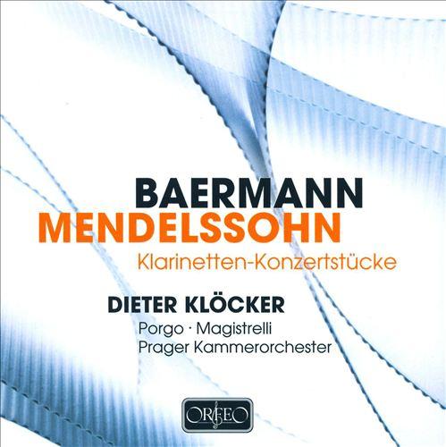 Carl Baermann, Mendelssohn: Klarinetten-Konzerstücke