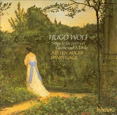 Hugo Wolf: Songs to the Poetry of Goethe and Mörike