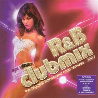 R&B Clubmix: The Biggest Tracks and Club Remixes, 2007
