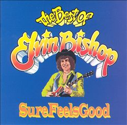 Sure Feels Good: The Best of Elvin Bishop