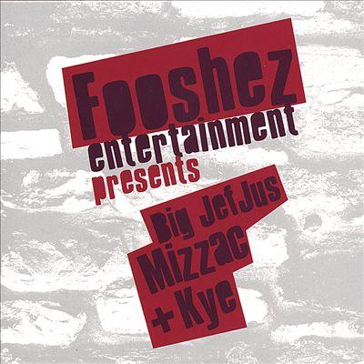 Fooshez Entertainment Presents Big Jefjus Mizzac + Kye