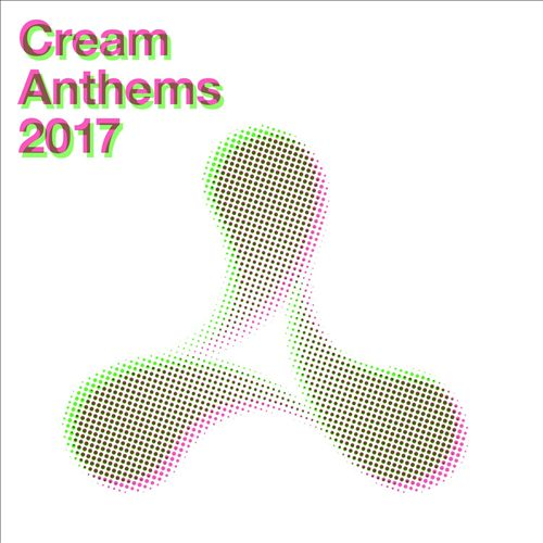 Cream Anthems 2017