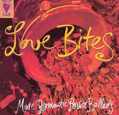 Love Bites: More Romantic Power Ballads