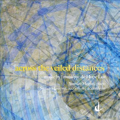 Across the Veiled Distances: Music by Hope Lee