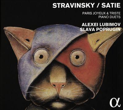 Stravinsky / Satie: Paris Joyeux & Triste - Piano Duets