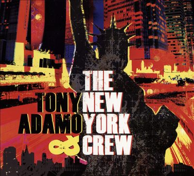 Tony Adamo and the New York Crew
