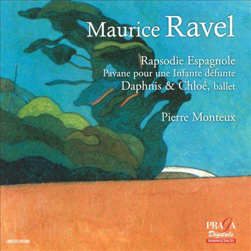 Maurice Ravel: Rapsodie Espagnole; Pavane pour une Infante Défunte; Daphnis & Chloé