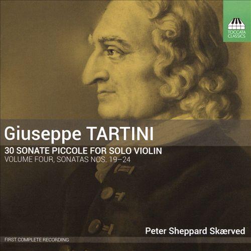Giuseppe Tartini: 30 Sonate Piccole for Solo Violin, Vol. 4 - Sonatas Nos. 19-24