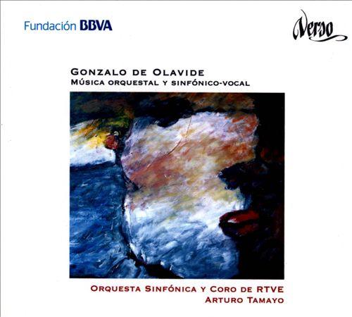 Gonzalo de Olavide: Música Orquestal y Sinfónico-Vocal