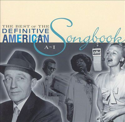 The Best of the Definitive American Songbook, Vol. 1 (A-I)