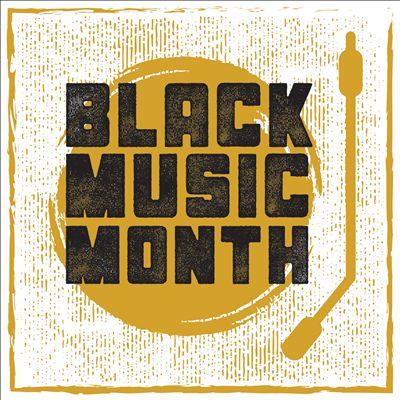 Black Music Month Playlist