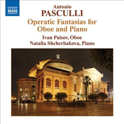 Antonio Pasculli: Operatic Fantasias for Oboe & Piano