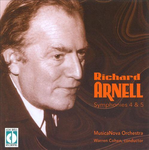 Richard Arnell: Symphonies 4 & 5