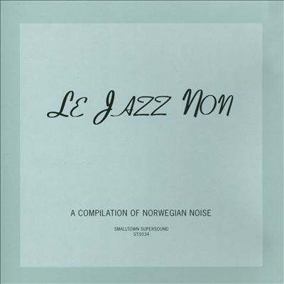 Jazz Non: A Compilation of Norwegian Noise