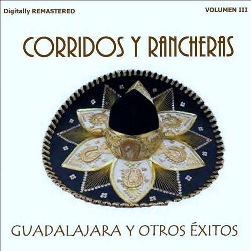 Corridos y Rancheras, Vol. 3: Guadalajara y Otros Éxitos